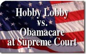 Hobby Lobby vs. Obamacare at Supreme Court