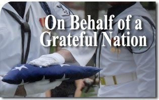 The Burial of an American Hero: On Behalf of a Grateful Nation