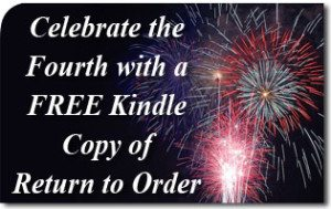 Celebrate the Fourth with a FREE Kindle Copy of Return to Order