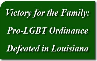 Victory for the Family: Pro-LGBT Ordinance Defeated in Louisiana