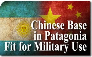 Chinese Space Base in Patagonia Fit for Military Purpose