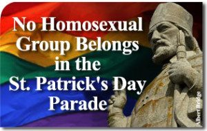 No Homosexual Group Belongs in the St. Patrick's Day Parade
