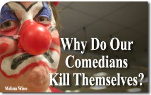 Why Do Our Comedians Kill Themselves?