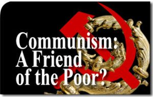 Unusual Meeting at the Vatican: Communism: A Friend of the Poor?