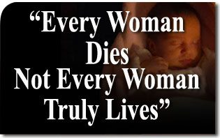 """Every Woman Dies but not Every Woman Truly Lives"""