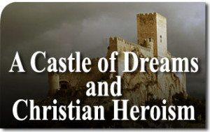 Almansa: A Castle of Dreams and Christian Heroism
