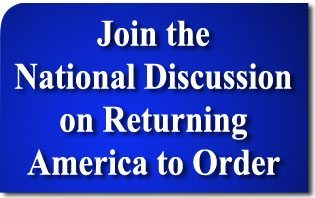 Join the National Discussion on Returning America to Order