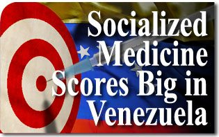 Socialized Medicine Scores Big in Venezuela