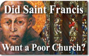 Did Saint Francis Advocate a Poor Catholic Worship Without Pomp?
