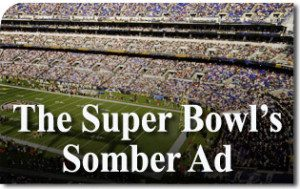 The Super Bowl's Somber Ad