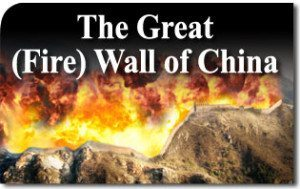 The Great (Fire) Wall of China Keeps Out Free Speech
