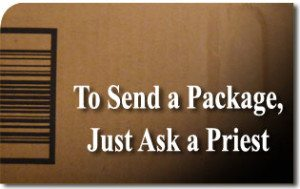 To Send a Package, Just Ask a Priest