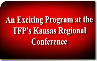 An Exciting Program at the TFP's Kansas Regional Conference