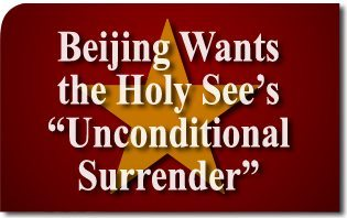 """Dialogue? Beijing Wants the Holy See's """"Unconditional Surrender"""""""