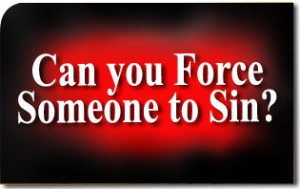 Can You Force People to Sin?