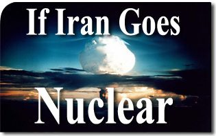 If Iran Goes Nuclear