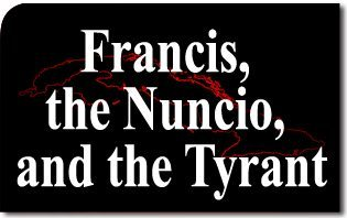 Francis, the Nuncio, and the Tyrant