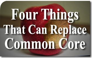 Four Things That Can Replace Common Core