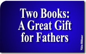 Two Books for One Great Gift of Unquestionable Substance for Fathers