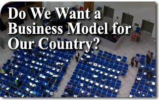 Do We Want a Business Model for Our Country?