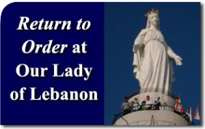 Return to Order at Our Lady of Lebanon Pilgrimage