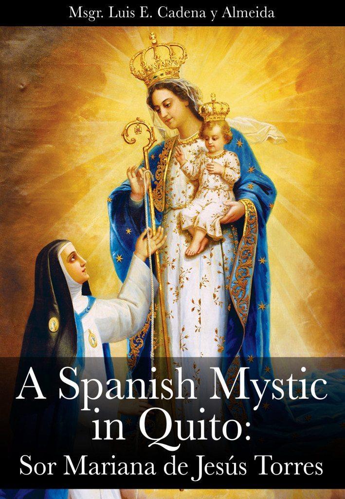 TFP Books - A Spanish Mystic in Quito: Sor Mariana de Jesus Torres