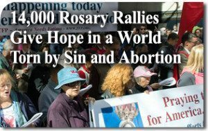 14,000 Rosary Rallies Give Hope in a World Torn by Sin and Abortion