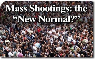 "Mass Shootings: the ""New Normal?"""