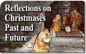 Reflections on Christmases Past and Future
