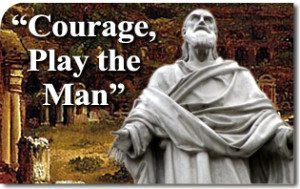 """Courage, Play the Man"""