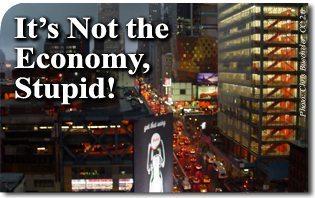 It's Not the Economy, Stupid!