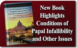 New Book Highlights Conditions of Papal Infallibility, Errors in Magisterial Documents and Asks: Can the Catholic Laity Resist?