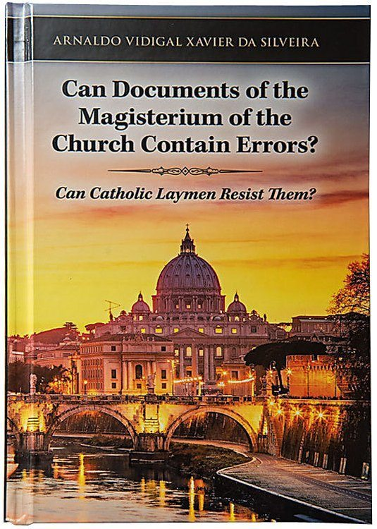 TFP Books - Can Documents of the Magisterium of the Church Contain Errors? Can the Catholic Faithful Resist Them?