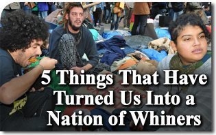 Five Things That Have Turned Us Into a Nation of Whiners