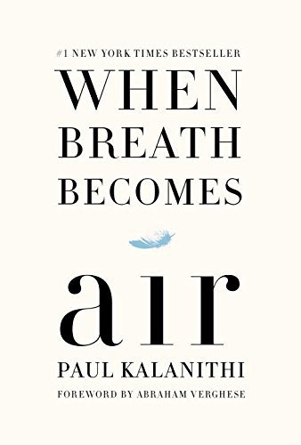 The Book When Breath Becomes Air by Doctor Paul Kalanithi