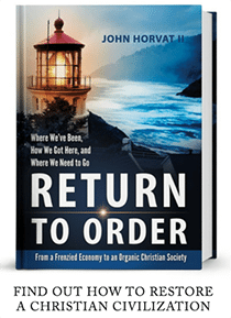 Return To Order - Free Book Find out how to restore a christian civilization.