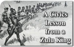 A Civics Lesson from a Zulu King
