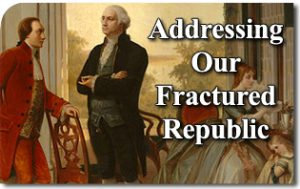 Addressing Our Fractured Republic