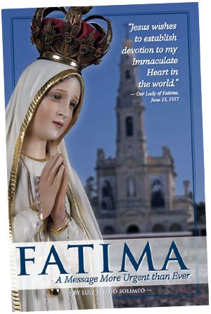 TFP Books: Fatima: A Message More Urgent Than Ever, by Luiz Sérgio Solimeo