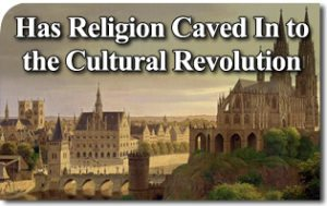 Has Religion Caved In to the Cultural Revolution