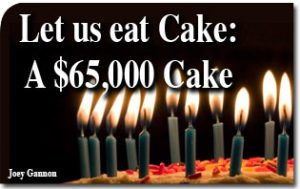 Let Us Eat Cake: A $65,000 Cake