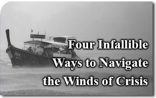 Four Infallible Ways to Navigate the Winds of Crisis
