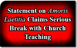 Statement on Amoris Laetitia Claims Serious Break with Church Teaching, Dangers to Marriage and the Family