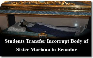 Students Transfer Incorrupt Body of Sister Mariana in Ecuador, A Victim for the Twentieth Century