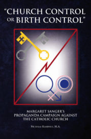 "Unmasking Margaret Sanger's Propaganda Campaign Against the Catholic Church in ""Church Control or Birth Control"": Margaret Sanger's Propaganda Campaign against the Catholic Church"