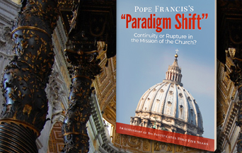 """Paradigm Shift""–A Critical Assessment of the Francis Pontificate"