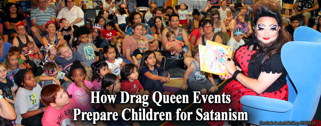 How Drag Queen Events Prepare Children for Satanism