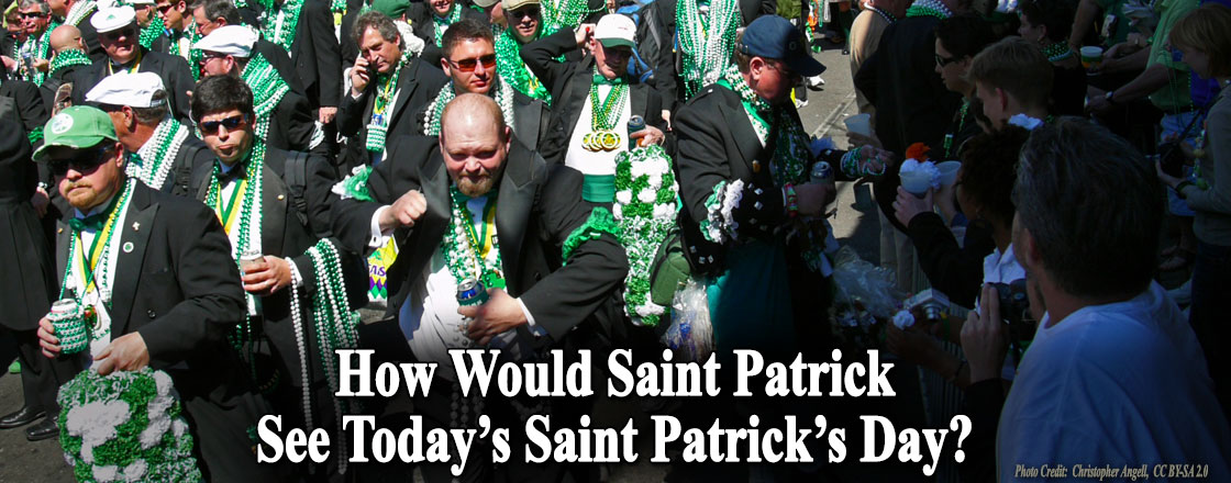 How Would Saint Patrick See Today's Saint Patrick's Day