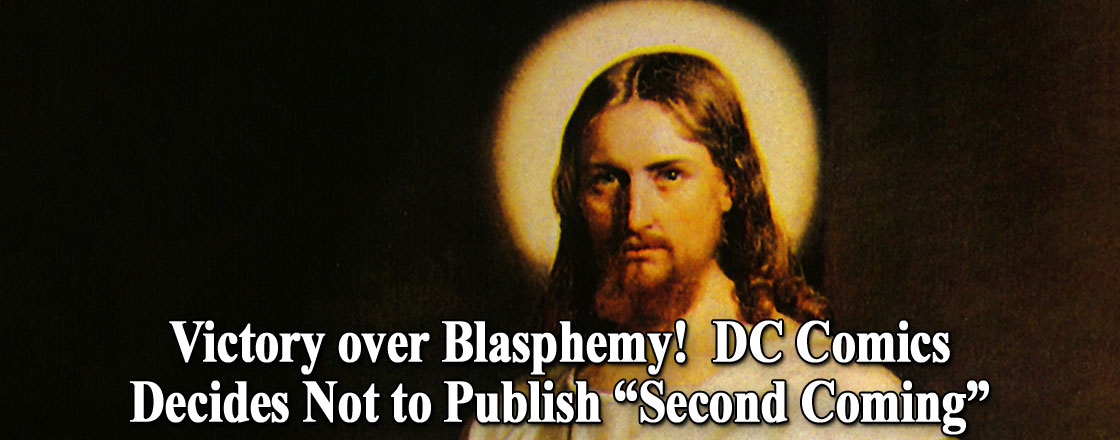 """Victory over Blasphemy! DC Comics Decides Not to Publish """"Second Coming"""""""