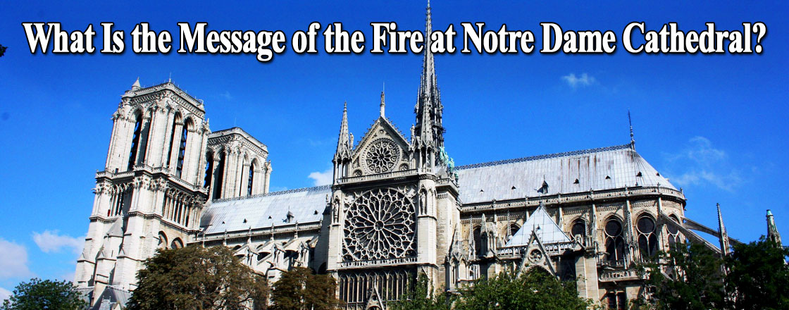 What is the Message of the Fire at Notre Dame Cathedral?
